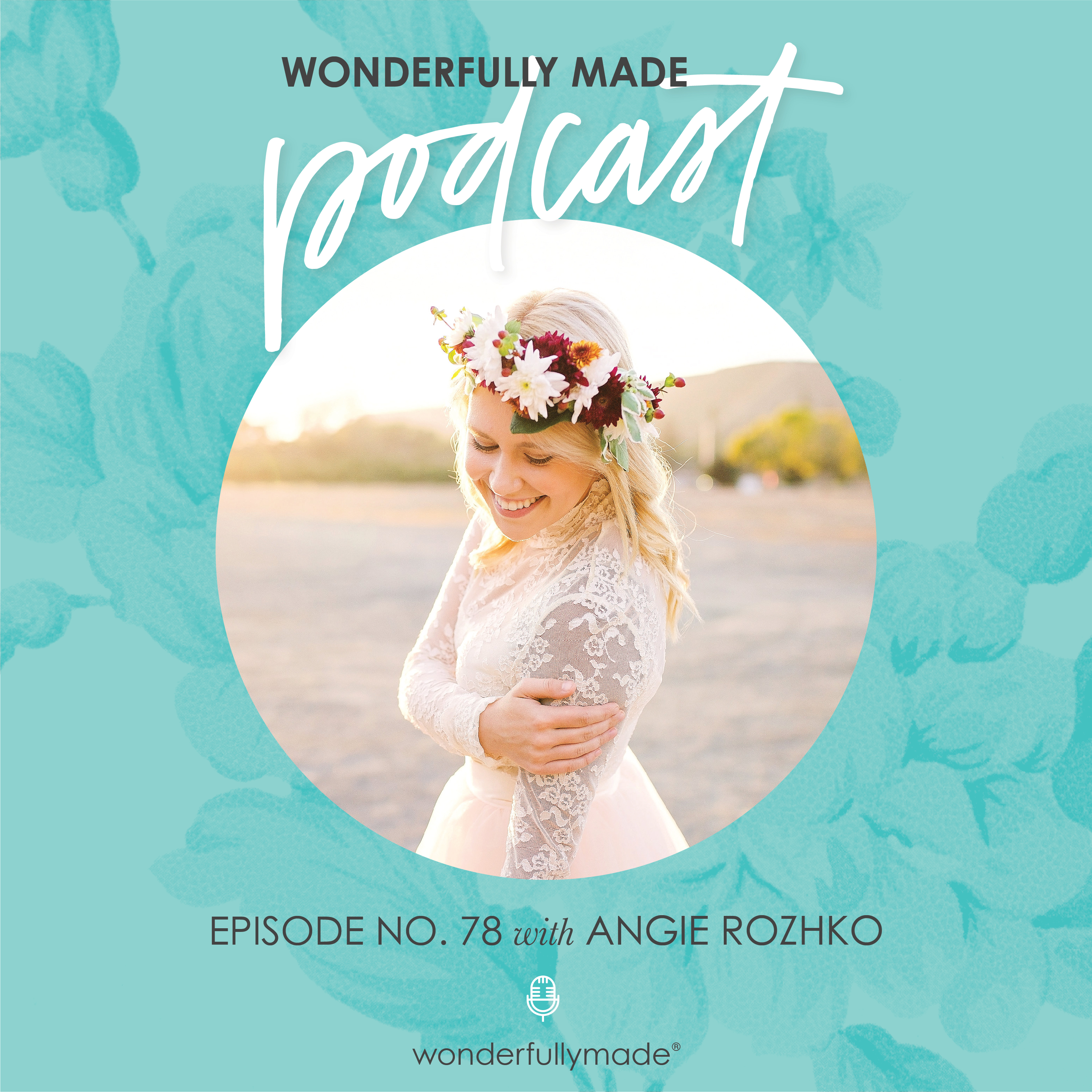 78: Walking Through a Breakup and Finding Contentment in Singleness with Angie Rozhko