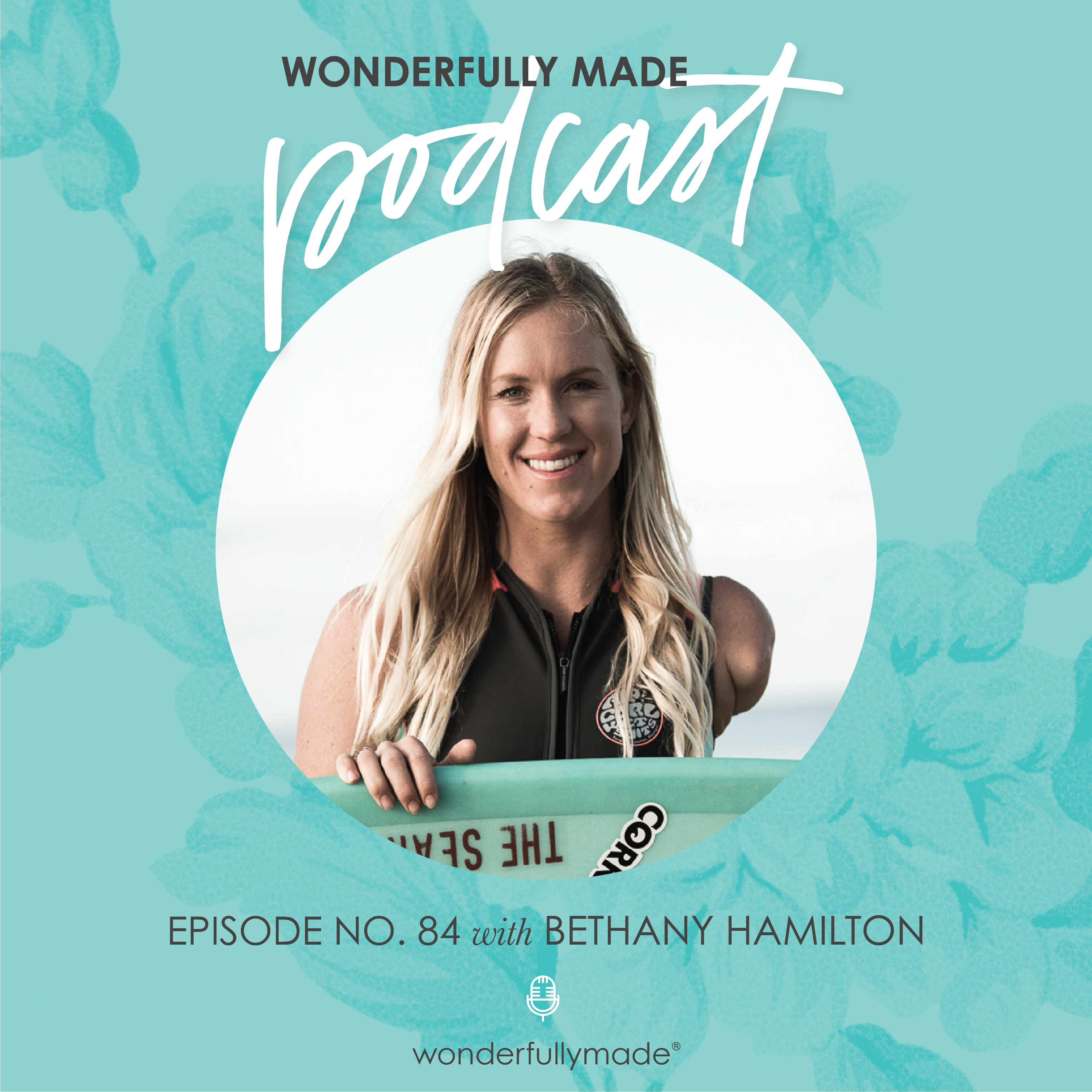 84: How We Can Be Unstoppable with Bethany Hamilton
