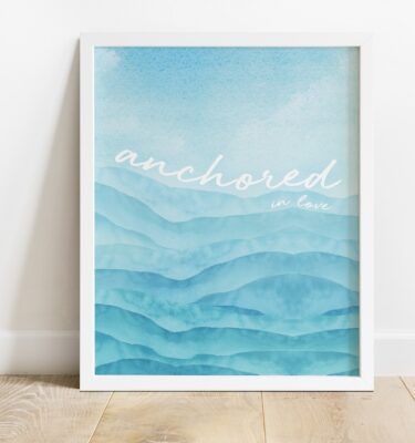 Anchored In Love Print